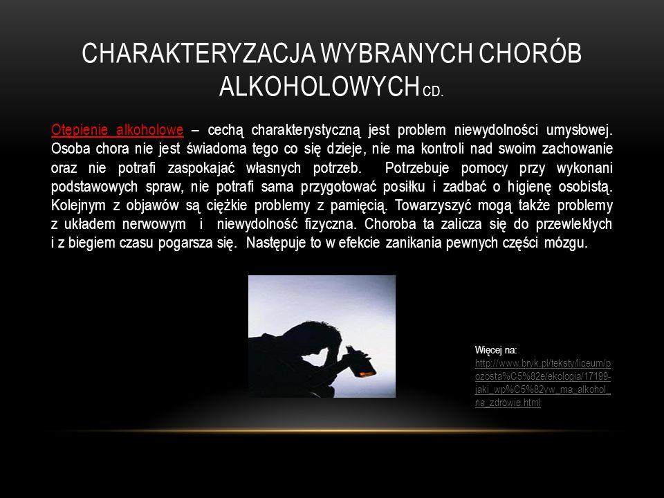 Charakteryzacja wybranych chorób alkoholowych cd.