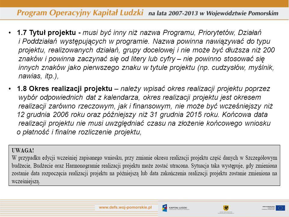 1.7 Tytuł projektu - musi być inny niż nazwa Programu, Priorytetów, Działań