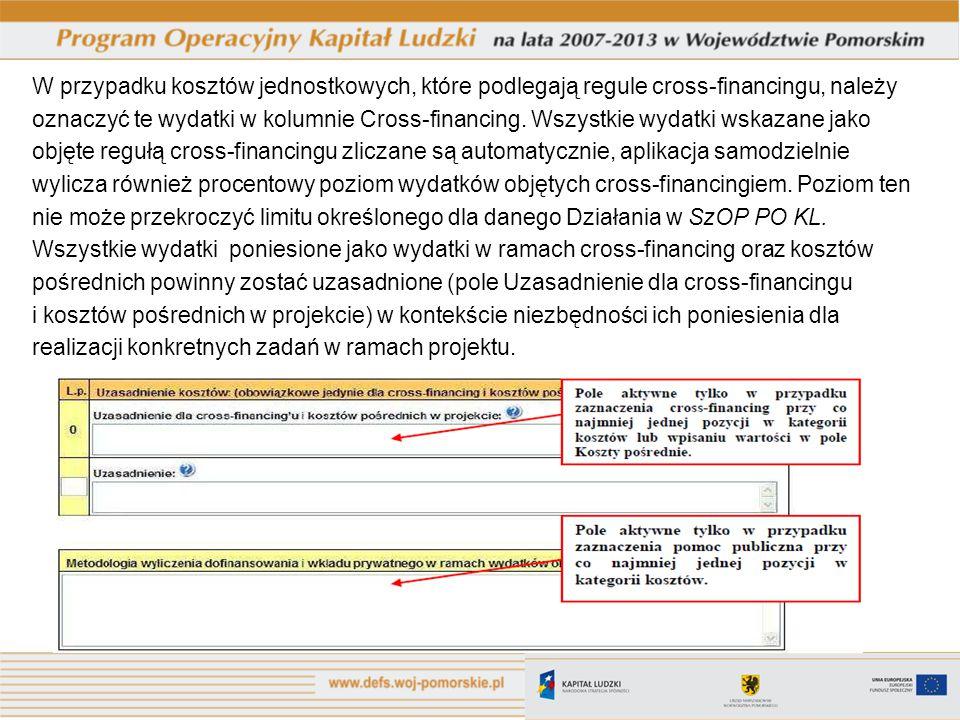 W przypadku kosztów jednostkowych, które podlegają regule cross-financingu, należy