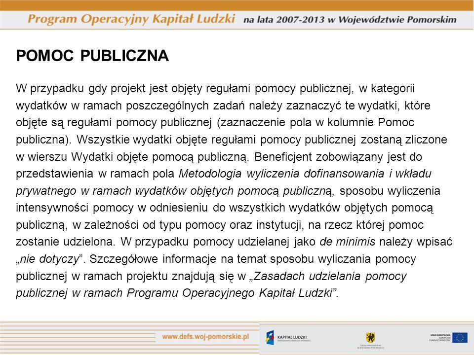 POMOC PUBLICZNA W przypadku gdy projekt jest objęty regułami pomocy publicznej, w kategorii.