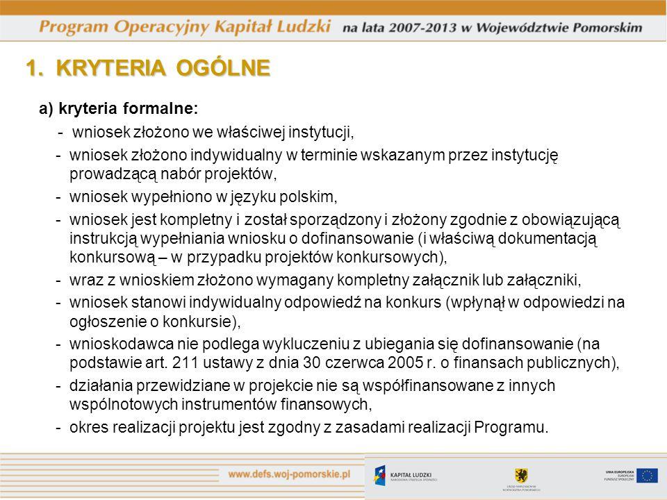1. KRYTERIA OGÓLNE a) kryteria formalne: