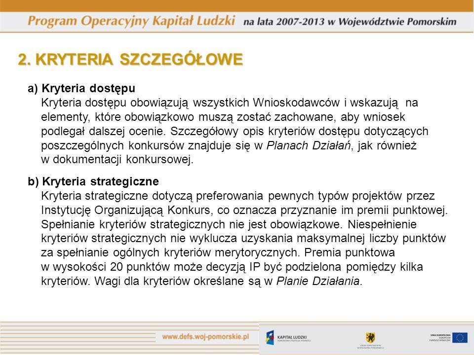 2. KRYTERIA SZCZEGÓŁOWE a) Kryteria dostępu