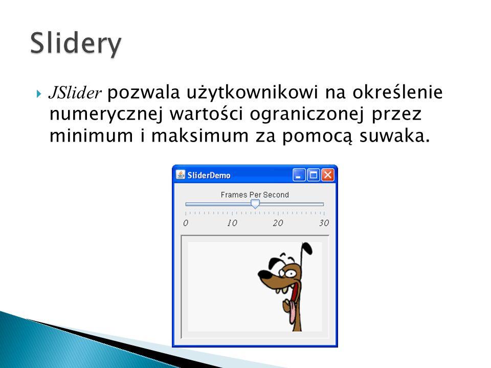 Slidery JSlider pozwala użytkownikowi na określenie numerycznej wartości ograniczonej przez minimum i maksimum za pomocą suwaka.