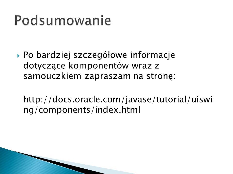Podsumowanie Po bardziej szczegółowe informacje dotyczące komponentów wraz z samouczkiem zapraszam na stronę: