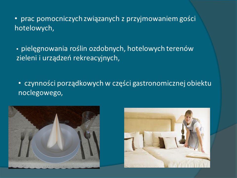prac pomocniczych związanych z przyjmowaniem gości hotelowych,