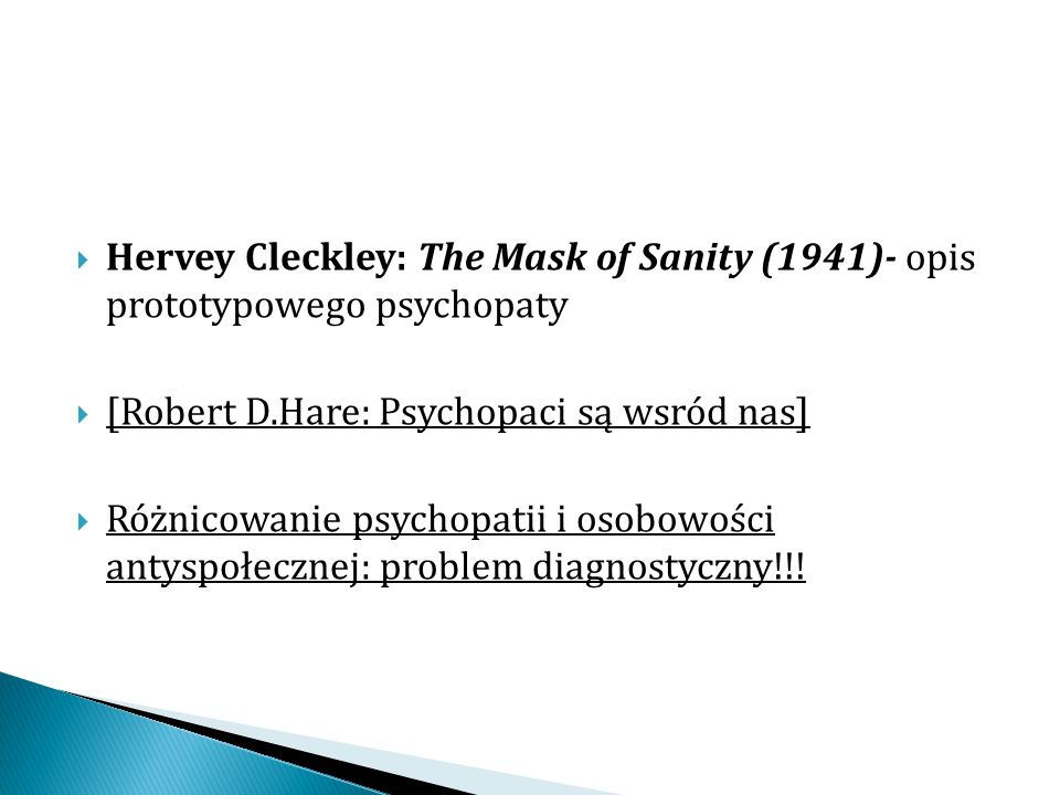 Hervey Cleckley: The Mask of Sanity (1941)- opis prototypowego psychopaty
