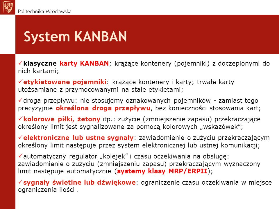 System KANBAN klasyczne karty KANBAN; krążące kontenery (pojemniki) z doczepionymi do nich kartami;
