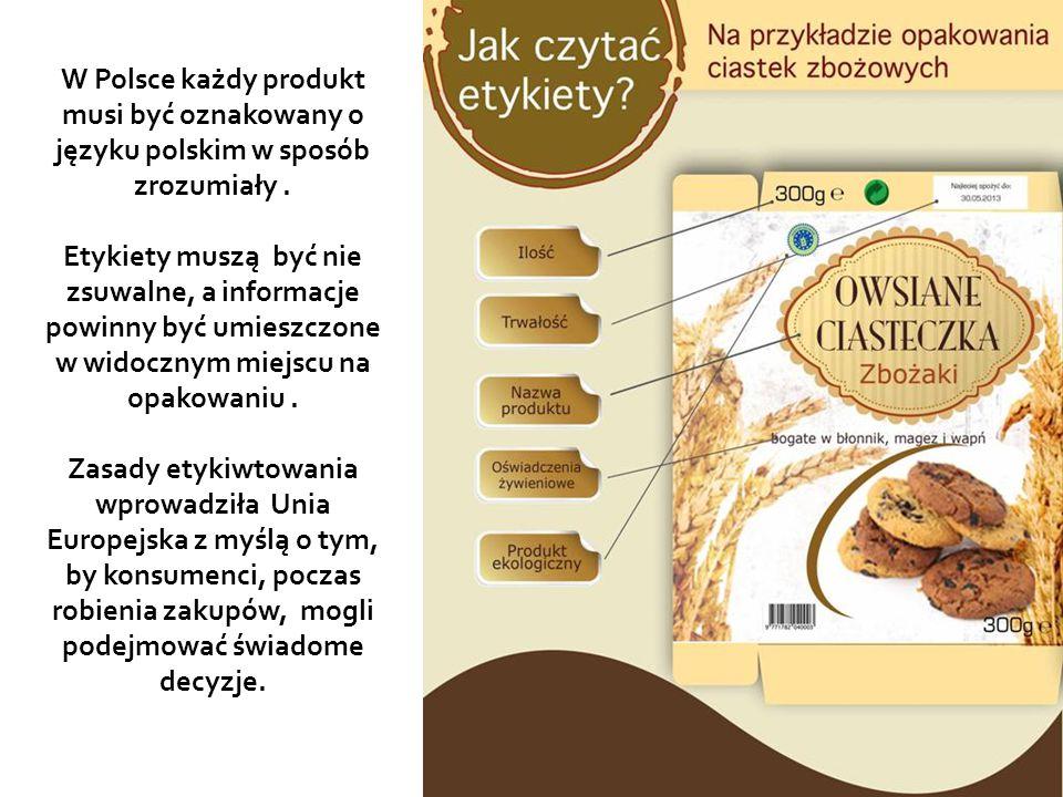 W Polsce każdy produkt musi być oznakowany o języku polskim w sposób zrozumiały .