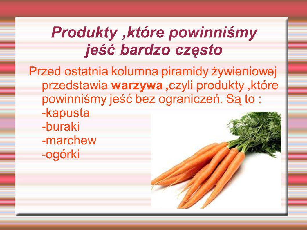 Produkty ,które powinniśmy jeść bardzo często