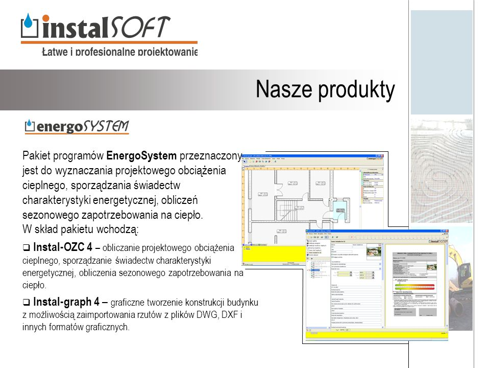 Nasze produkty Pakiet programów EnergoSystem przeznaczony jest do wyznaczania projektowego obciążenia cieplnego, sporządzania świadectw.