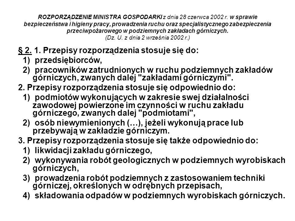 § 2. 1. Przepisy rozporządzenia stosuje się do: 1) przedsiębiorców,