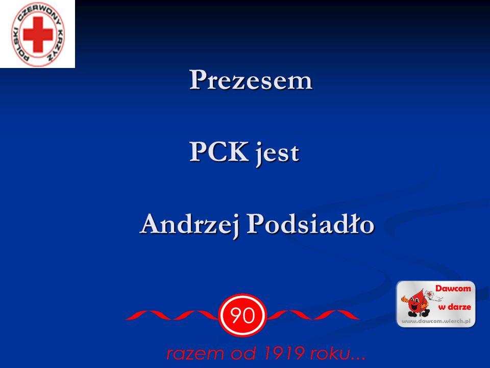 Prezesem PCK jest Andrzej Podsiadło