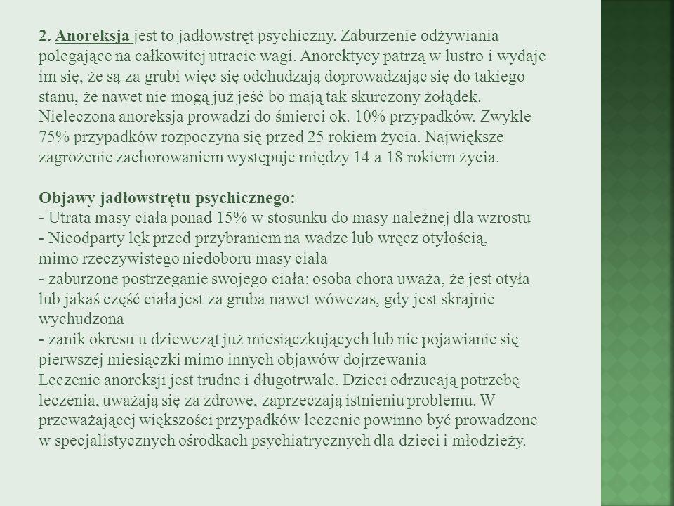 2. Anoreksja jest to jadłowstręt psychiczny