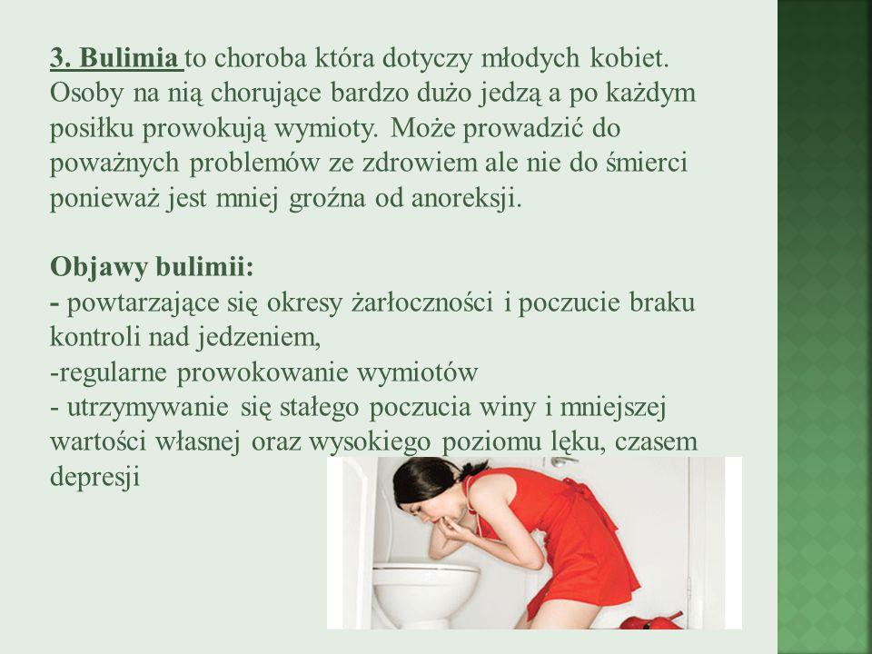 3. Bulimia to choroba która dotyczy młodych kobiet
