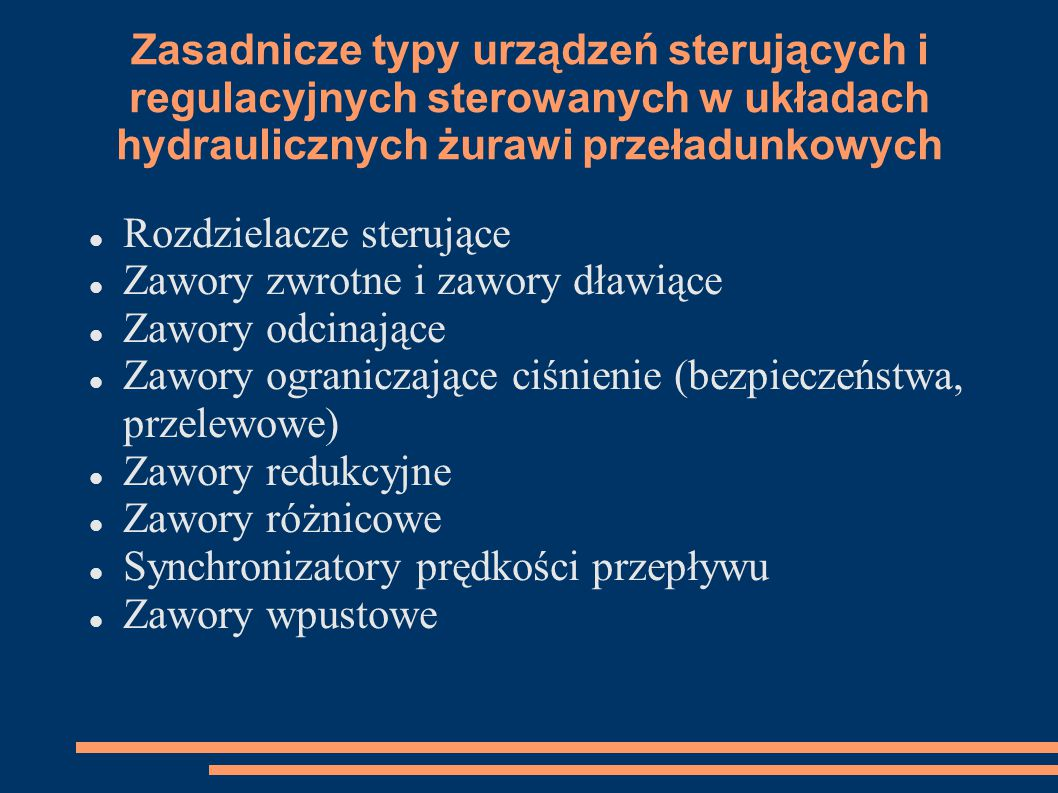 Zasadnicze typy urządzeń sterujących i regulacyjnych sterowanych w układach hydraulicznych żurawi przeładunkowych