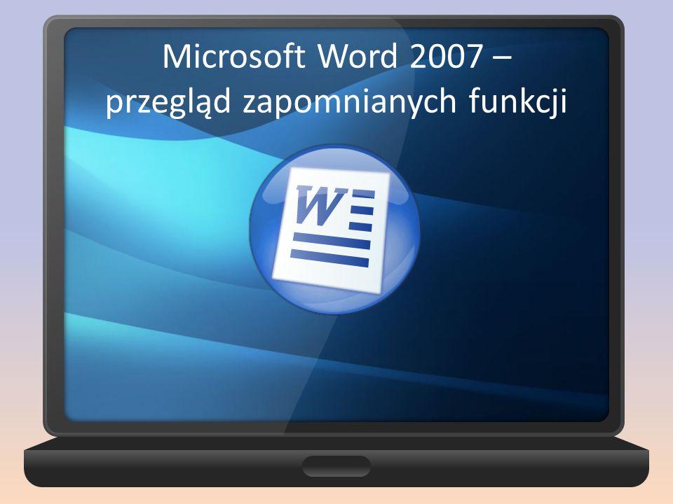 Microsoft Word 2007 – przegląd zapomnianych funkcji
