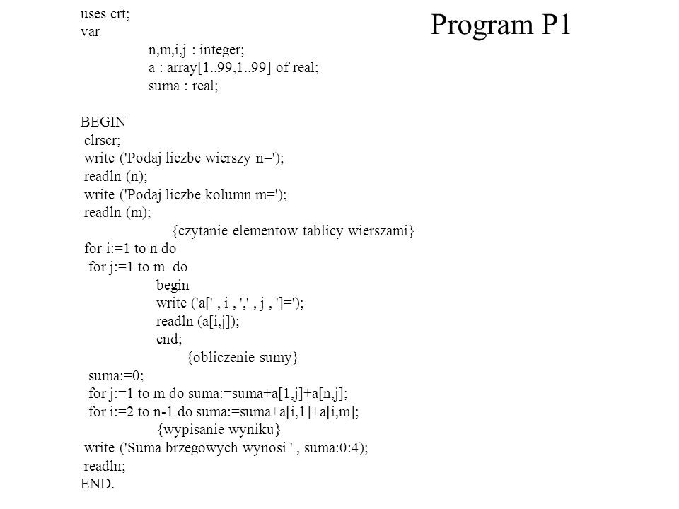 Program P1 uses crt; var n,m,i,j : integer;
