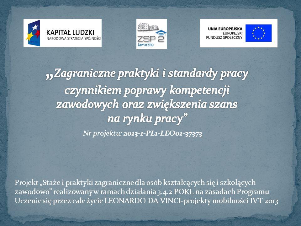"""""""Zagraniczne praktyki i standardy pracy czynnikiem poprawy kompetencji zawodowych oraz zwiększenia szans"""