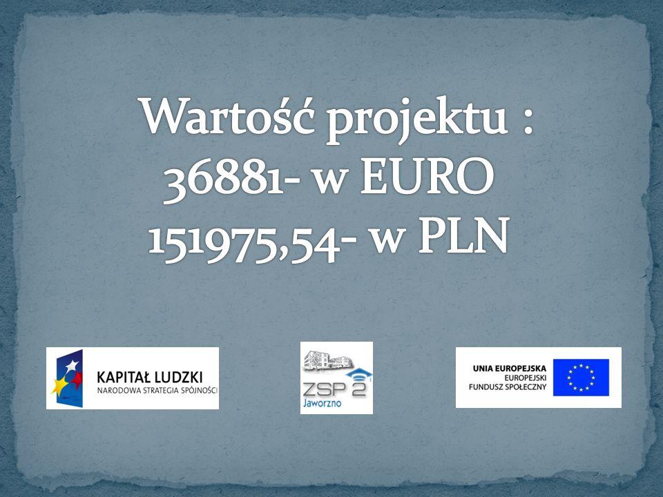 Wartość projektu : 36881- w EURO 151975,54- w PLN