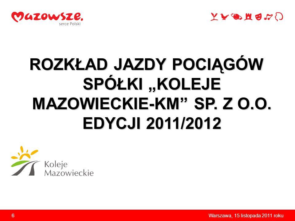 """ROZKŁAD JAZDY POCIĄGÓW SPÓŁKI """"KOLEJE MAZOWIECKIE-KM SP. Z O. O"""