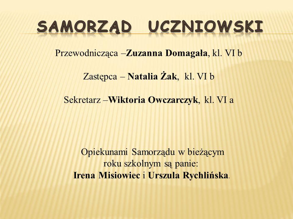 Samorząd uczniowski Przewodnicząca –Zuzanna Domagała, kl. VI b