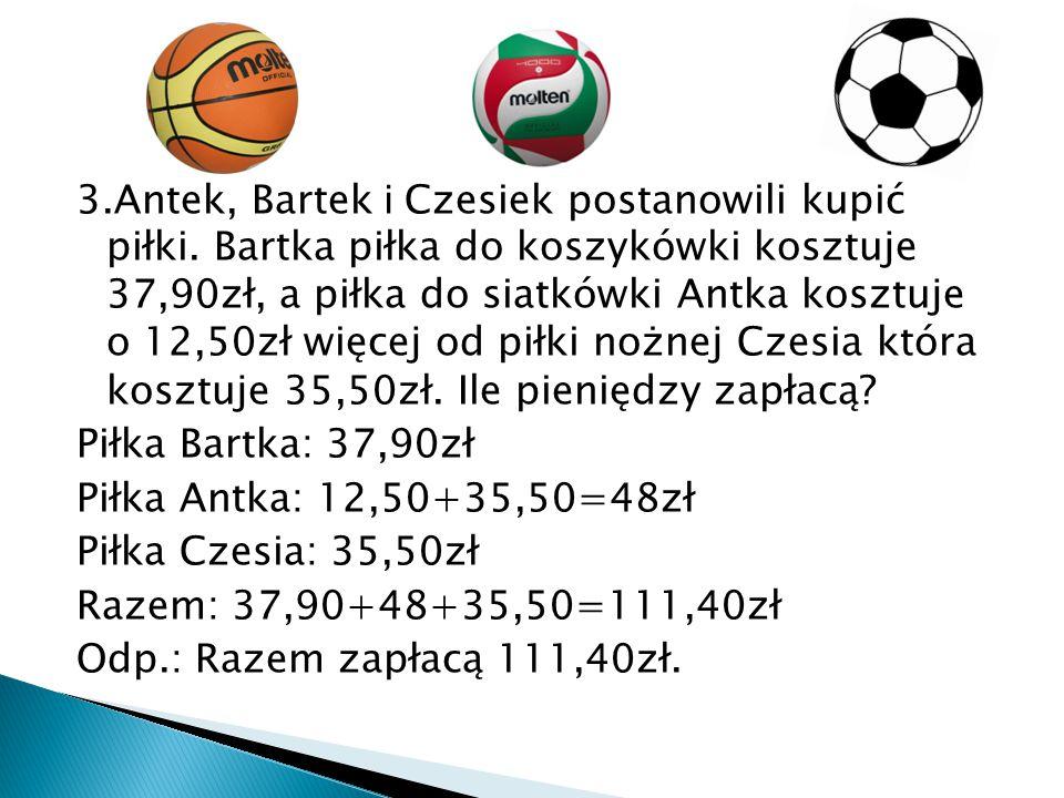 3. Antek, Bartek i Czesiek postanowili kupić piłki