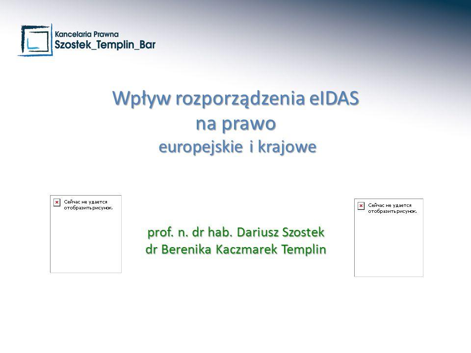 Wpływ rozporządzenia eIDAS na prawo europejskie i krajowe prof. n