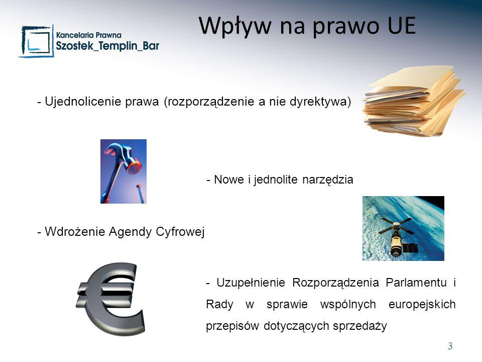 Wpływ na prawo UE - Ujednolicenie prawa (rozporządzenie a nie dyrektywa) - Nowe i jednolite narzędzia.