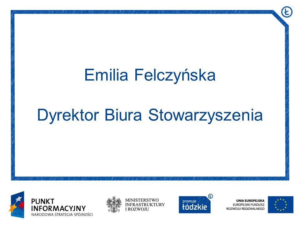 Emilia Felczyńska Dyrektor Biura Stowarzyszenia