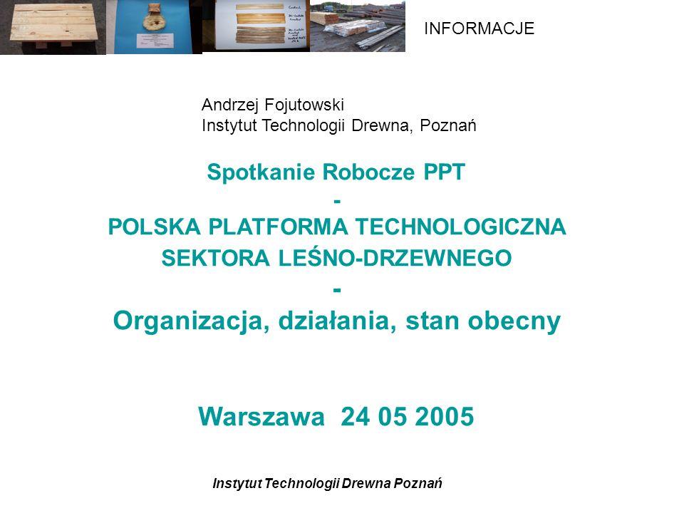 Organizacja, działania, stan obecny Warszawa 24 05 2005
