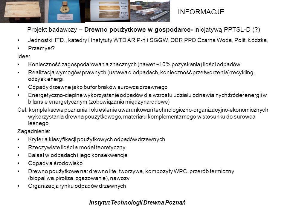 Projekt badawczy – Drewno poużytkowe w gospodarce- inicjatywą PPTSL-D ( )