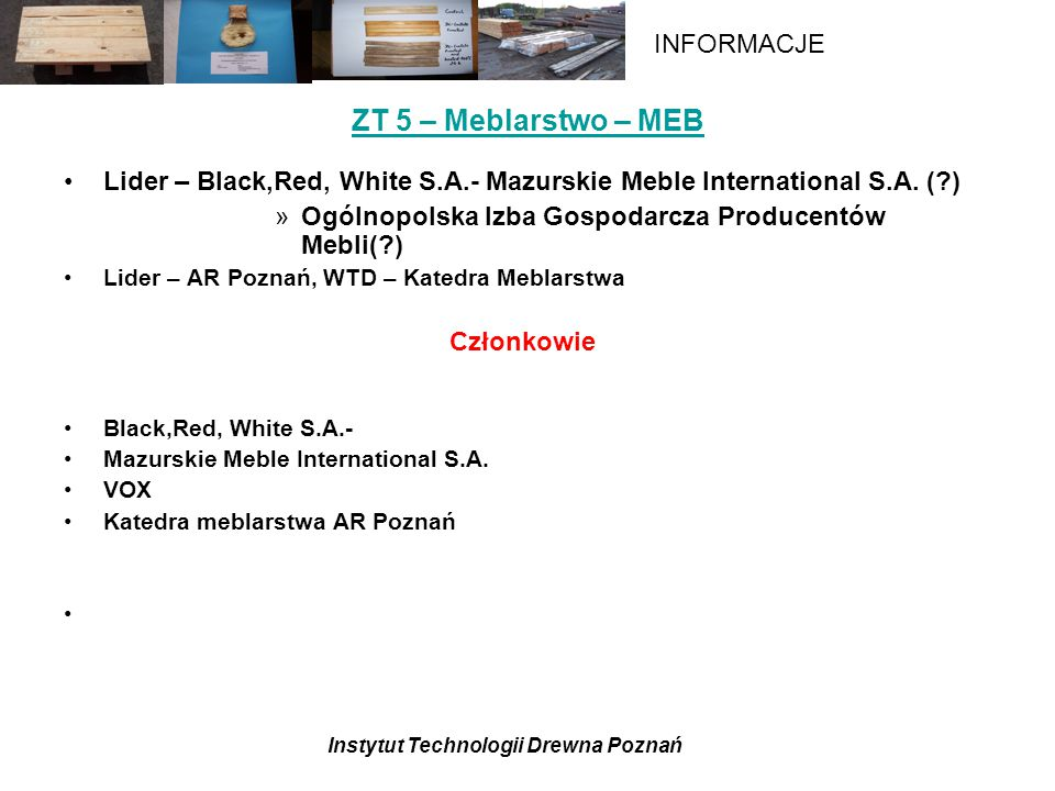 ZT 5 – Meblarstwo – MEB Lider – Black,Red, White S.A.- Mazurskie Meble International S.A. ( ) Ogólnopolska Izba Gospodarcza Producentów Mebli( )