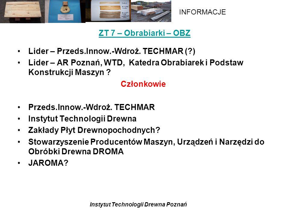 ZT 7 – Obrabiarki – OBZ Lider – Przeds.Innow.-Wdroż. TECHMAR ( ) Lider – AR Poznań, WTD, Katedra Obrabiarek i Podstaw Konstrukcji Maszyn