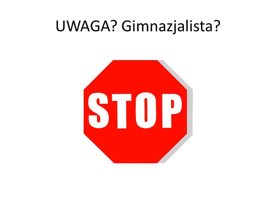 UWAGA Gimnazjalista