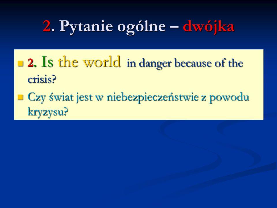 2. Pytanie ogólne – dwójka