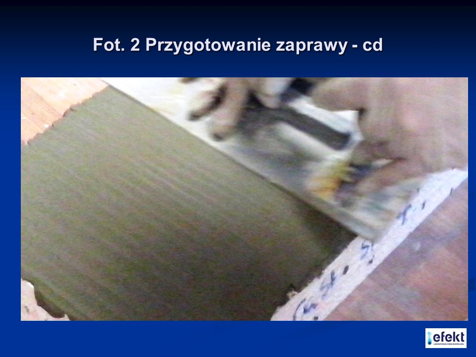 Fot. 2 Przygotowanie zaprawy - cd