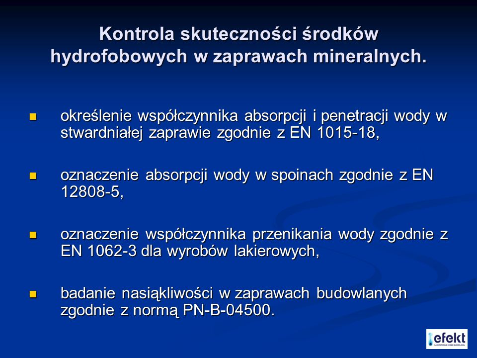 Kontrola skuteczności środków hydrofobowych w zaprawach mineralnych.