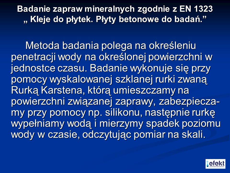 """Badanie zapraw mineralnych zgodnie z EN 1323 """" Kleje do płytek"""