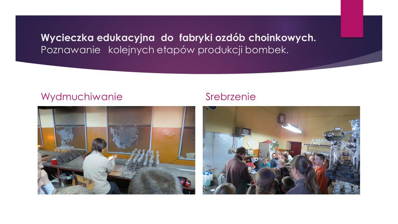Wycieczka edukacyjna do fabryki ozdób choinkowych