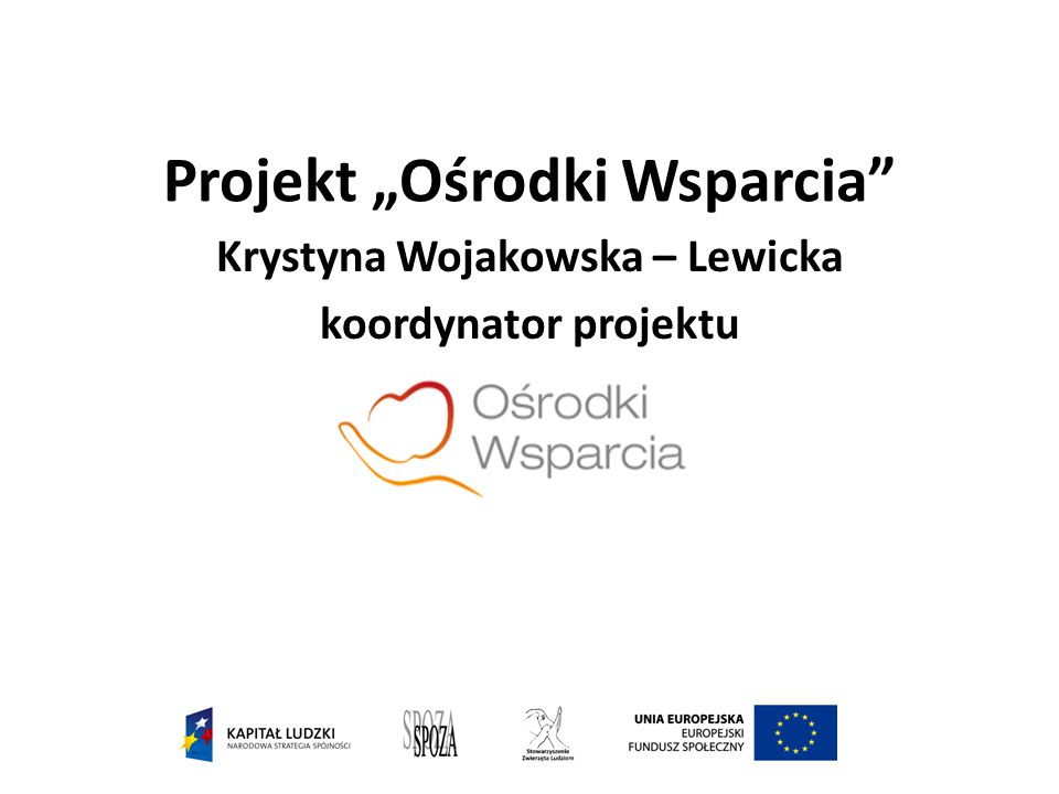 """Projekt """"Ośrodki Wsparcia"""