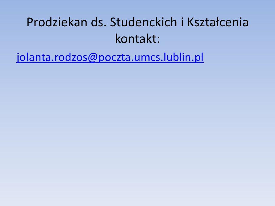 Prodziekan ds. Studenckich i Kształcenia kontakt:
