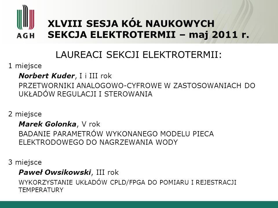 XLVIII SESJA KÓŁ NAUKOWYCH SEKCJA ELEKTROTERMII – maj 2011 r.
