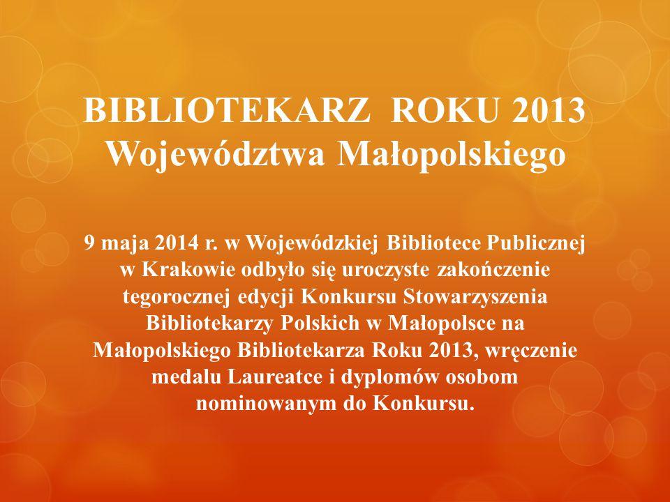 BIBLIOTEKARZ ROKU 2013 Województwa Małopolskiego