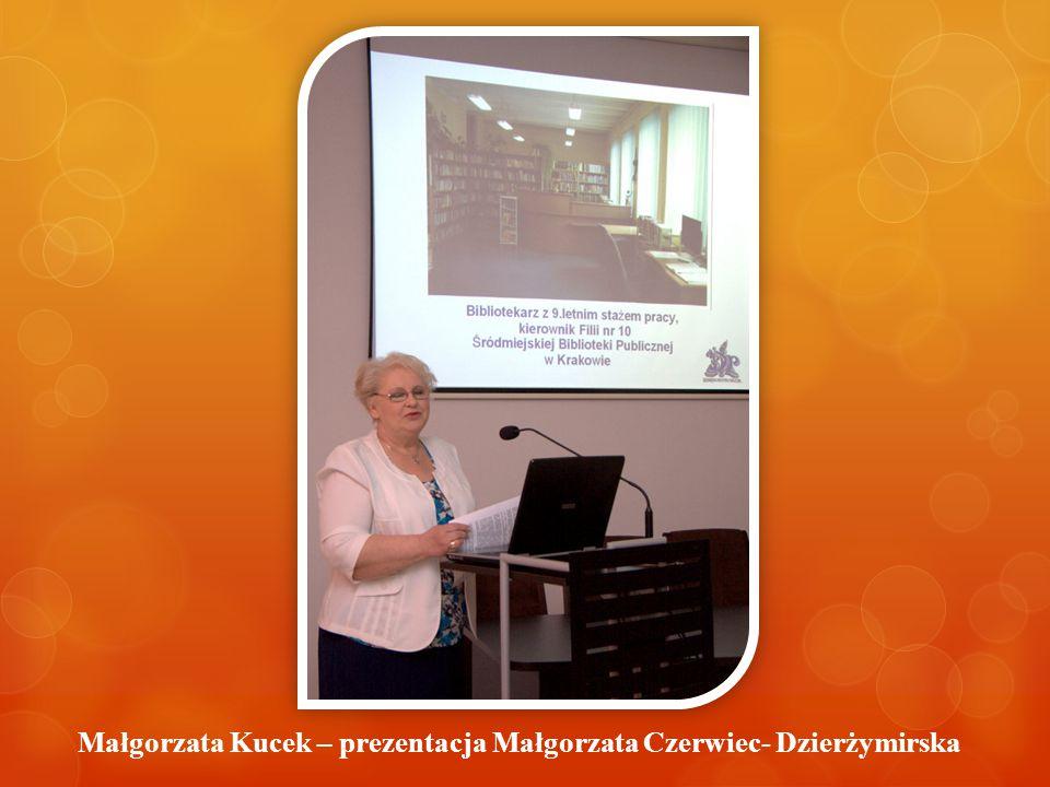 Małgorzata Kucek – prezentacja Małgorzata Czerwiec- Dzierżymirska