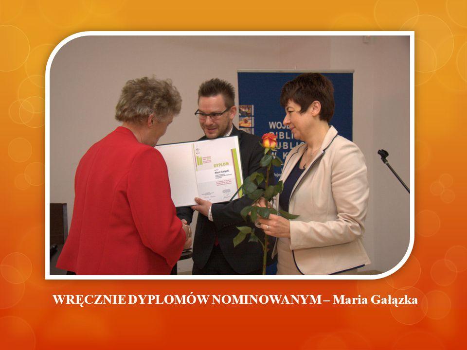 WRĘCZNIE DYPLOMÓW NOMINOWANYM – Maria Gałązka
