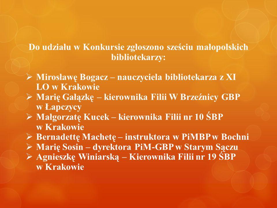 Do udziału w Konkursie zgłoszono sześciu małopolskich bibliotekarzy: