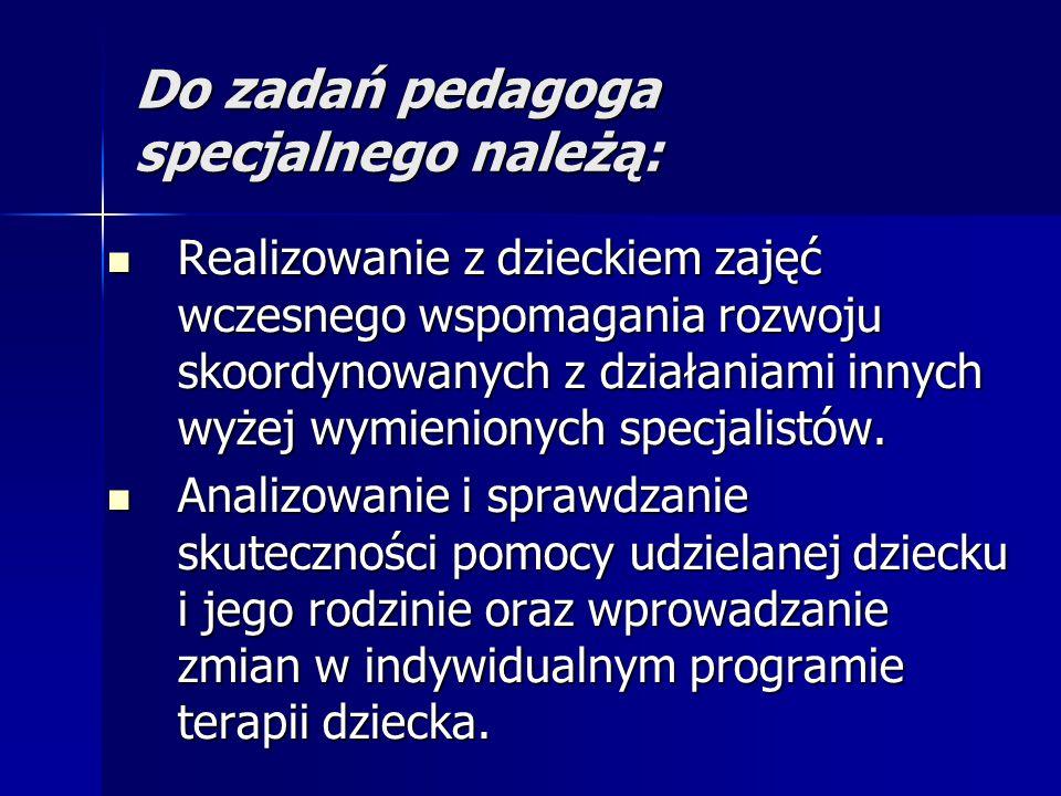 Do zadań pedagoga specjalnego należą: