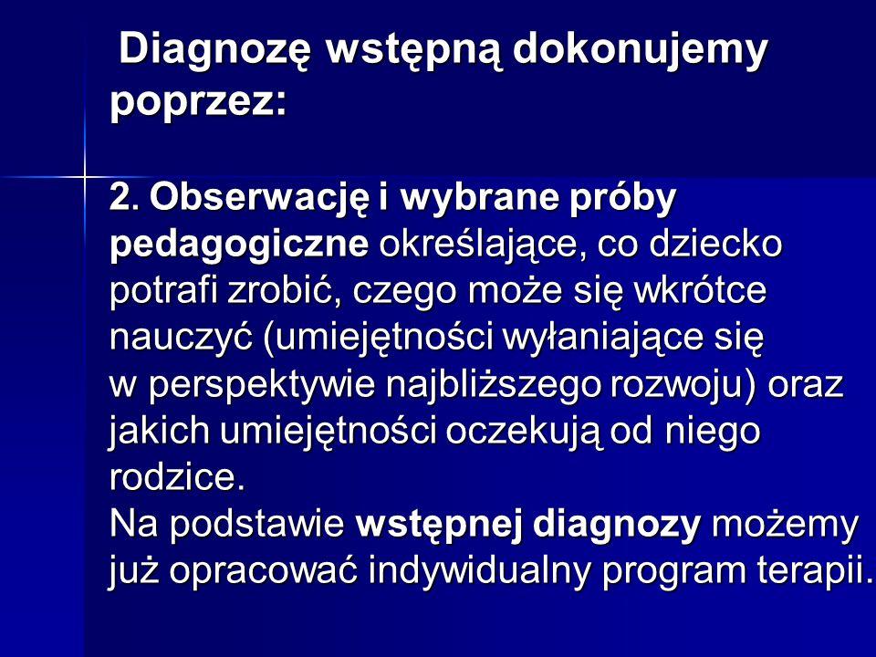 Diagnozę wstępną dokonujemy poprzez: