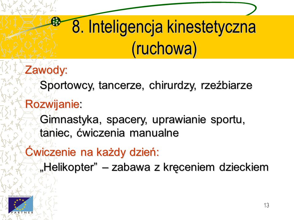 8. Inteligencja kinestetyczna (ruchowa)