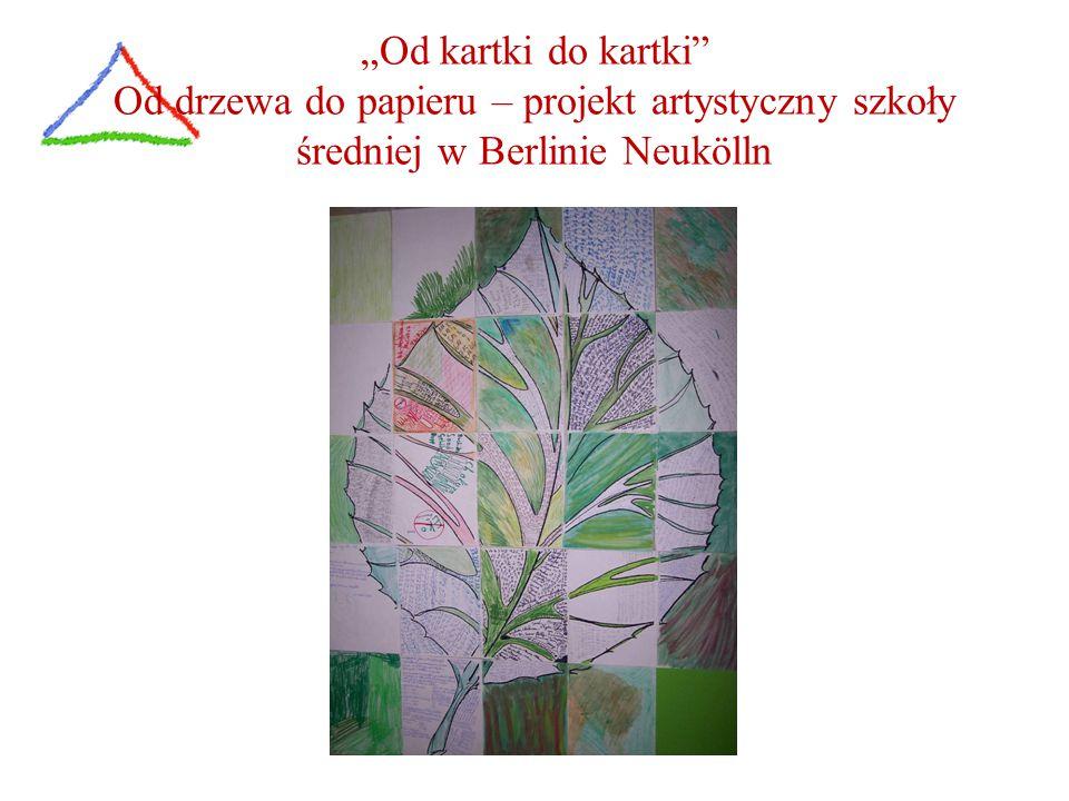 """""""Od kartki do kartki Od drzewa do papieru – projekt artystyczny szkoły średniej w Berlinie Neukölln."""